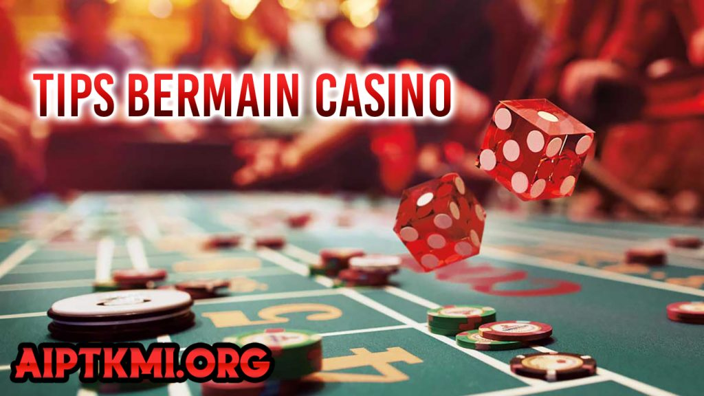 Tips Bermain Casino